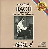 J.S. Bach: The Partitas (complete) / Preludes / Fugues / Fughettas / Gould