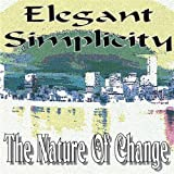 Nature of Change by Elegant Simplicity (2007-11-20)
