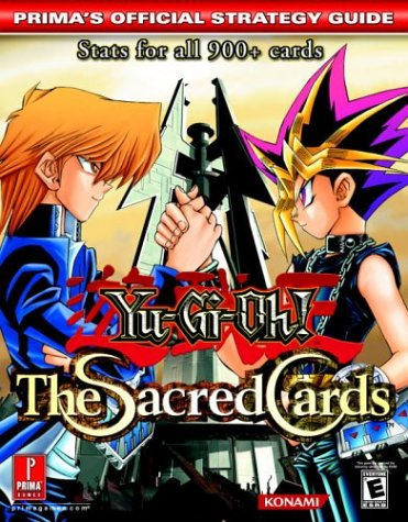 Yu-Gi-Oh! The Sacred Cards (Prima's Official Strategy Guide) (Yu Gi Oh Cards Guide)