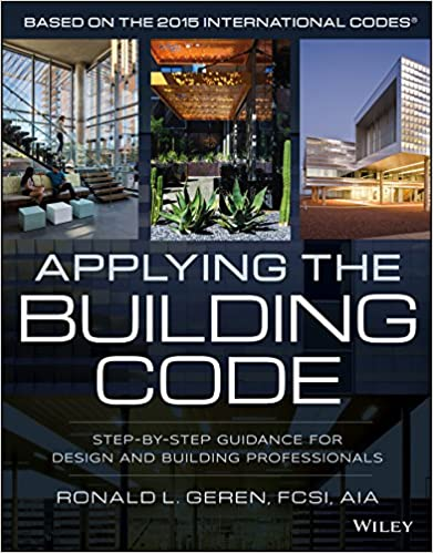 Applying the building code step by step guidance for design and applying the building code step by step guidance for design and building professionals building codes illustrated 1st edition kindle edition fandeluxe Choice Image