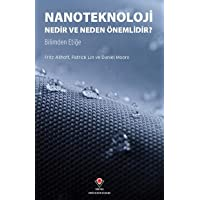 Nanoteknoloji Nedir ve Neden Önemlidir?: Bilimden Etiğe
