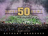 img - for Super Bowl 50: Celebrating Fifty Years of America's Greatest Game by Bethany Bradsher (2015-10-09) book / textbook / text book