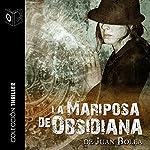 La mariposa de obsidiana [The Obsidian Butterfly] | Juan Bolea