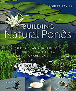 Book Cover: Building Natural Ponds: Create a Clean, Algae-free Pond without Pumps, Filters, or Chemicals