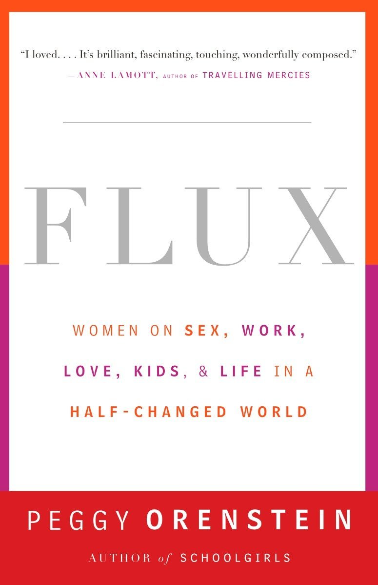 Flux: Women on Sex, Work, Love, Kids, and Life in a Half-Changed World PDF