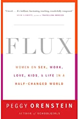 Flux: Women on Sex, Work, Love, Kids, and Life in a Half-Changed World Paperback