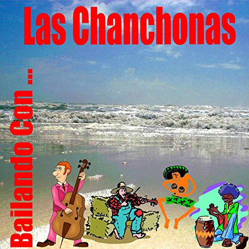 Various Artists Stream or buy for $7.99 · Bailando Con... Las Chanchonas