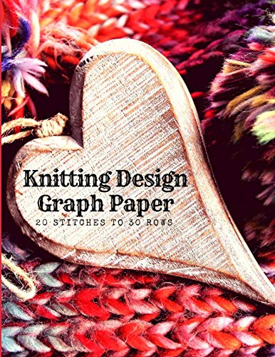 (Knitting Design Graph Paper 20 Stitches To 30 Rows: Create Knitwear Needlework Pattern Designs On Grid Charts; Art & Craft Journal For Sewing Projects; Essential Notebook For Weaving Beginners)