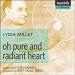 Oh Pure and Radiant Heart | Lydia Millet