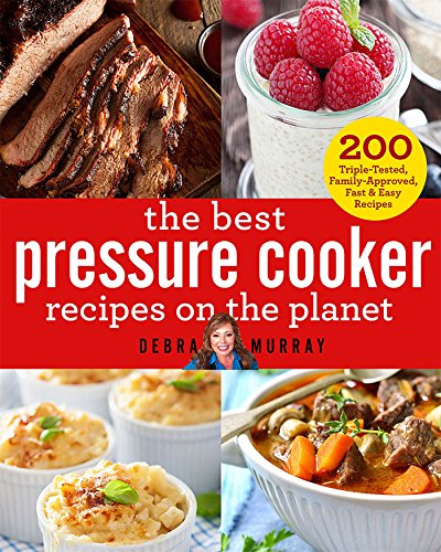 Fagor Aluminum Pressure Cooker - The Best Pressure Cooker Recipes on the Planet: 200 Triple-Tested, Family-Approved, Fast & Easy Recipes