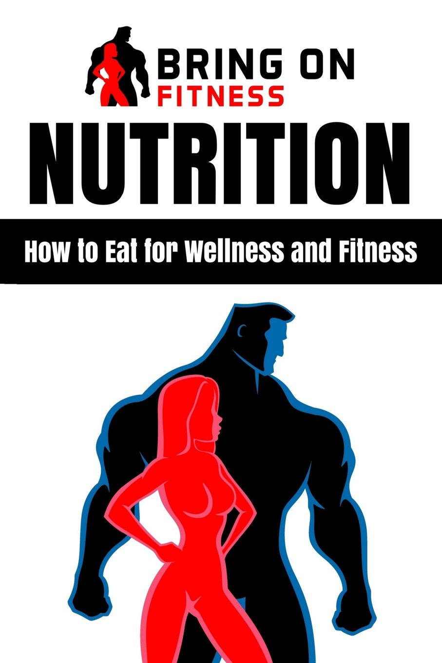 Nutrition: How to Eat for Wellness and Fitness PDF