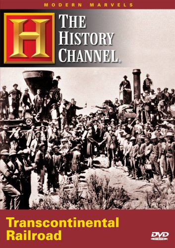 Modern Marvels - Transcontinental Railroad (History Channel) by A&E