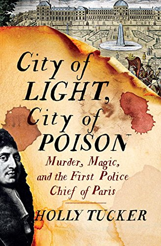 City of Light, City of Poison: Murder, Magic, and the First Police (Holly Light)