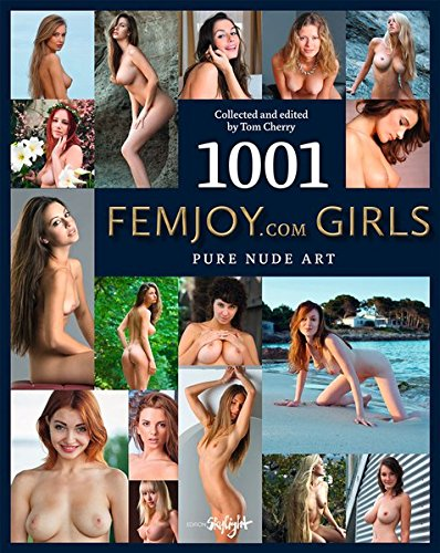 1001 Femjoy.com Girls: Pure Nude Art. Collected and edited by Tom Cherry. Englisch/Deutsche Originalausgabe. (Englisch) Gebundenes Buch – 1. September 2015 Edition Skylight 3037666625 Fotografie Photo Techniques