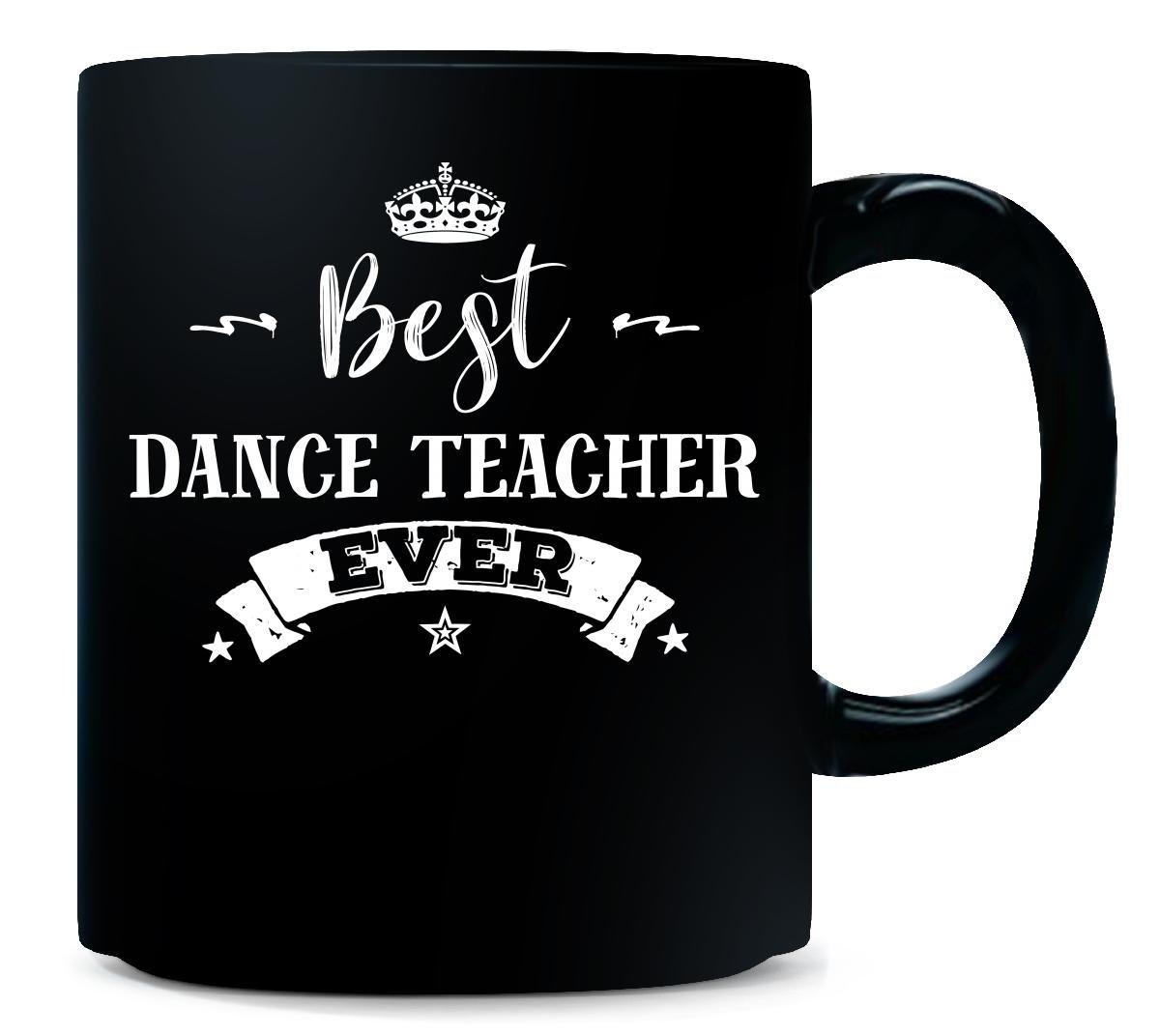 Best Dance Teacher Ever Cool Gift - Mug