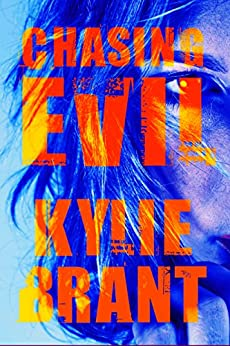 Chasing Evil (Circle of Evil Book 1) by [Brant, Kylie]