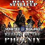 Return of the Phoenix: Monster Squad, Book 1 | Heath Stallcup