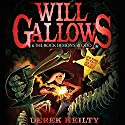 Will Gallows and the Rock Demon's Blood Audiobook by Derek Keilty Narrated by Daniel Hill