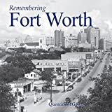 Remembering Fort Worth