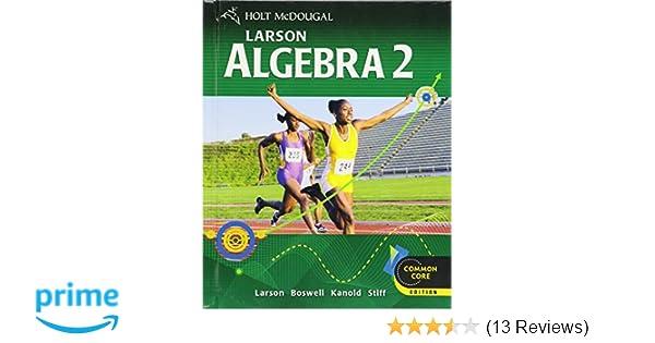 Amazon.com: Holt McDougal Larson Algebra 2: Student Edition 2012 (9780547647159): HOLT MCDOUGAL: Books