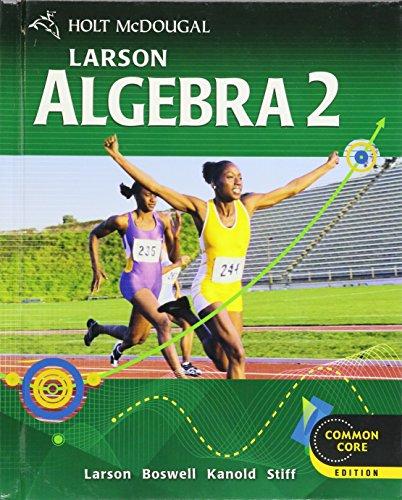 Holt McDougal Larson Algebra 2: Student Edition 2012