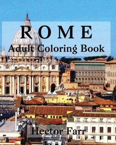 Rome : Adult Coloring Book: Italy Sketches Coloring Book (Wonderful Italy Series) (Volume 3)