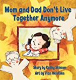 Mom and Dad Don't Live Together Anymore, Kathy Stinson, 1554510937