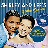 Don't Stop Now Keep The Good Times Rollin' - Complete Singles As & Bs 1952-1962 - Shirley & Lee's Golden Decade [ORIGINAL RECORDINGS REMASTERED] 2CD SET