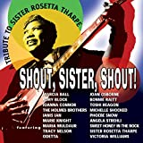 Shout, Sister, Shout: A Tribute to Sister Rosetta