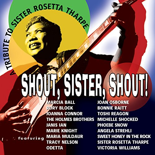 Various Shout Sister Shout A Tribute to Sister Rosetta Tharpe