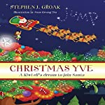Christmas Yve: A Kiwi Elf's Dream to Join Santa | Stephen J. Groak