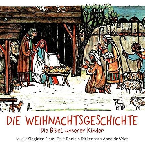 Die Weihnachtsgeschichte: Singspiel zurBibel unserer Kinder von Anne de Vries