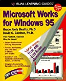 Microsoft Works for Windows 95, Grace J. Beatty, 0761503854