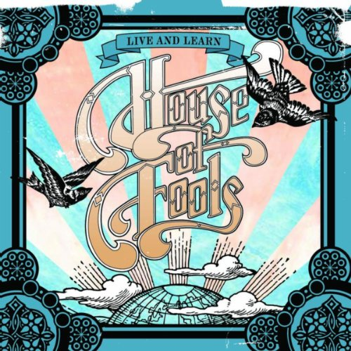 House Of Fools-Live And Learn-CD-FLAC-2007-FLACME Download