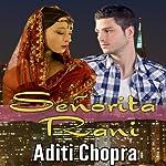 Senorita Rani | Aditi Chopra