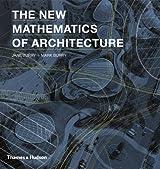 The New Mathematics of Architecture