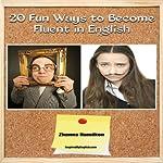 20 Fun Ways to Learn English: Inspired by English | Zhanna Hamilton