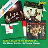 Raise a Glass to the Sounds of the Clancy Brothers & Tommy Makem - Four Original Albums