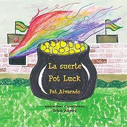 La suerte * Pot Luck: Cómo llegó el pote de oro al final
