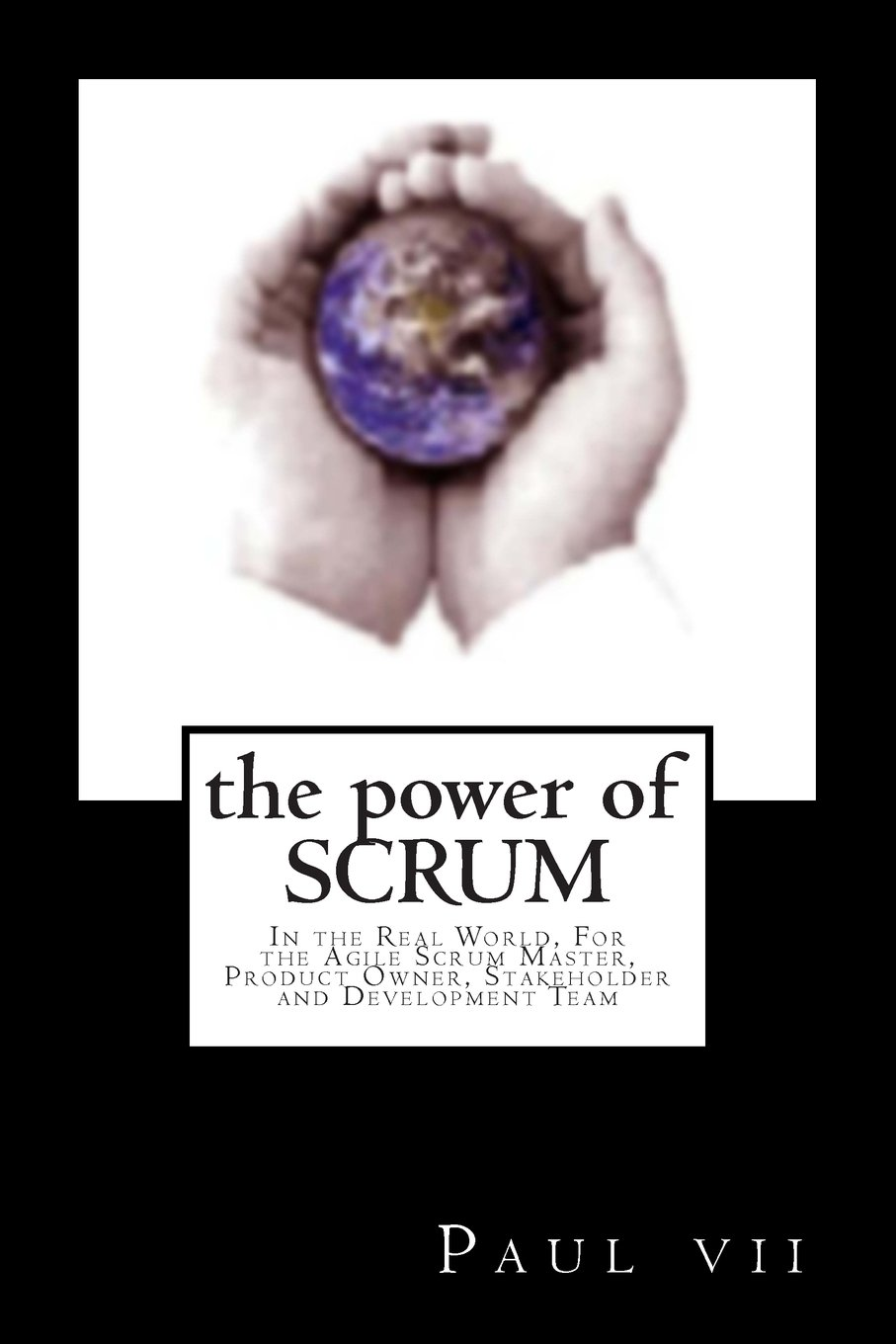 the-power-of-scrum-in-the-real-world-for-the-agile-scrum-master-product-owner