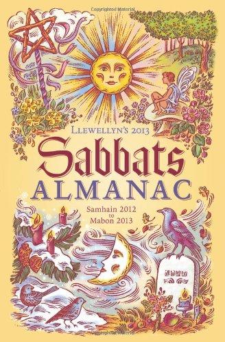 Llewellyn's 2013 Sabbats Almanac: Samhain 2012 to Mabon 2013 (Annuals - Sabbats Almanac)
