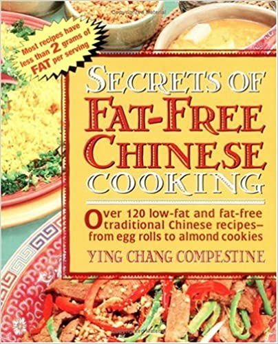 Secrets of Fat Free Chinese Cooking: Over 130 Low-fat and Fat-free Traditional Chinese Recipes - From Egg Rolls to Almond Cookies