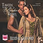 Taken by the Border Rebel | Blythe Gifford