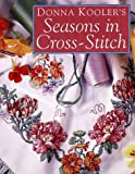 Donna Kooler's Seasons in Cross-Stitch