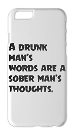 A drunk mans words are a sober mans thoughts