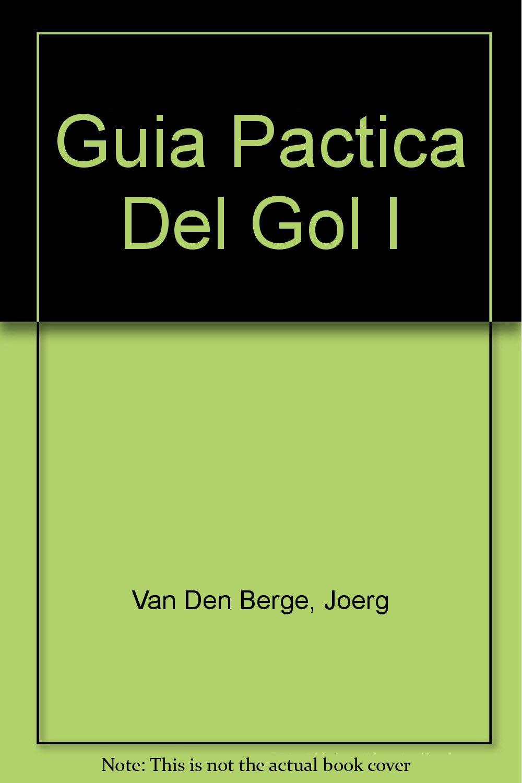 Guia Practica Del Golf, Vol. 1 (Spanish Edition) by Konemann