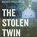 The Stolen Twin Audiobook by  Michele PW (Pariza Wacek) Narrated by Deanna Maio