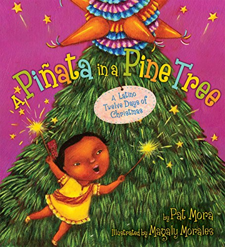 A Piñata in a Pine Tree: A Latino Twelve Days of Christmas (Christmas And English Spanish Songs)