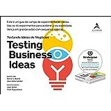 Testing Bussiness Ideas: Este é um guia de campo de experimentação rápida. Use os 44 experimentos para acelerar a escalabilid