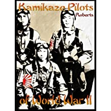 Kamikaze Pilots of World War II